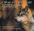 Once a Wolf: How Wildlife Biologists Fought to Bring Back the Gray Wolf (Paperback)