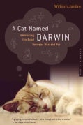 A Cat Named Darwin: Embracing the Bond Between Man and Pet (Paperback)
