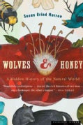 Wolves And Honey: A Hidden History of the Natural World (Paperback)