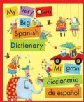 My Very Own Big Spanish Dictionary/ Mi Gran Diccionario De Espanol (Hardcover)