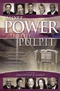 More Power in the Pulpit: How America&#39;s Most Effective Black Preachers Prepare Their Sermons (Paperback)