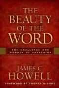 The Beauty of the Word: The Challenge and Wonder of Preaching (Paperback)
