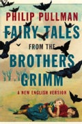 Fairy Tales From The Brothers Grimm: A New English Version (Hardcover)