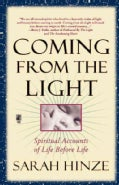 Coming from the Light: Spiritual Accounts of Life Before Life (Paperback)