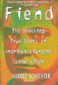 Fiend: The Shocking True Story of America's Youngest Serial Killer (Paperback)