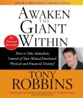 Awaken the Giant Within: How to Take Immediate Control of Your Mental, Emotional, Physical, & Financial Destiny (CD-Audio)