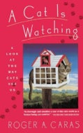 A Cat Is Watching: A Look at the Way Cats See Us (Paperback)