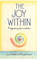 Joy Within: A Beginner's Guide to Meditation (Paperback)