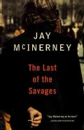 The Last of the Savages: A Novel (Paperback)
