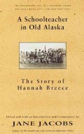 A School Teacher in Old Alaska: The Story of Hannah Breece (Paperback)