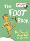 The Foot Book: Dr. Seuss's Wacky Book of Opposites (Board book)