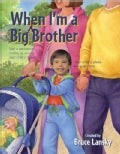 When I'm a Big Brother (Board book)