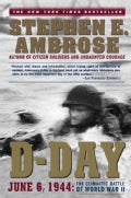 D-Day June 6, 1944: The Climactic Battle of World War II (Paperback)