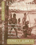 Undaunted Courage: Meriwether Lewis, Thomas Jefferson, and the Opening of the American West (Hardcover)