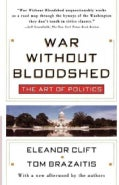 War Without Bloodshed: The Art of Politics (Paperback)