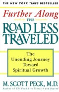 Further Along the Road Less Traveled: The Unending Journey Toward Spiritual Growth (Paperback)