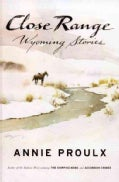 Close Range: Wyoming Stories (Hardcover)