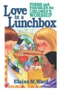 Love in a Lunchbox: Poems and Parables for Children's Worship (Paperback)