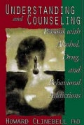 Understanding and Counseling: Persons With Alcohol, Drug, and Behavioral Addictions : Counseling for Recovery and... (Paperback)