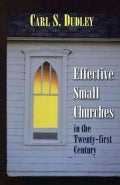 Effective Small Churches in the Twenty-First Century (Paperback)