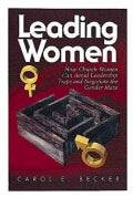 Leading Women: How Church Women Can Avoid Leadership Traps and Negotiate the Gender Maze (Paperback)