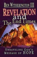 Revelation and the End Times: Unraveling God's Message of Hope (Paperback)