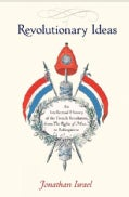 Revolutionary Ideas: An Intellectual History of the French Revolution from the Rights of Man to Robespierre (Hardcover)