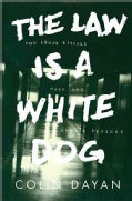 The Law Is a White Dog: How Legal Rituals Make and Unmake Persons (Paperback)