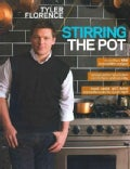 Tyler Florence: Stirring the Pot (Paperback)