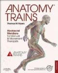Anatomy Trains: Myofascial Meridians for Manual and Movement Therapists (Paperback)