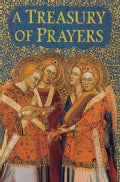 A Treasury of Prayers: Illustrated With Paintings from Great Art Museums of the World (Hardcover)