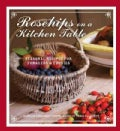 Rosehips on the Kitchen Table (Hardcover)