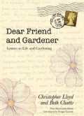 Dear Friend and Gardener: Letters on Life and Gardening (Hardcover)