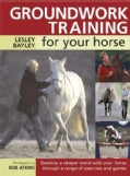 Groundwork Training for Your Horse (Paperback)