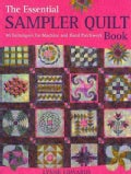 The Essential Sampler Quilt Book: 40 Techniques for Machine and Hand Patchwork (Paperback)