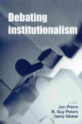 Debating Institutionalism (Paperback)