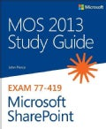 Mos 2013 Study Guide for Microsoft Sharepoint (Paperback)