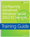 Configuring Advanced Windows Server 2012 R2 Services Training Guide (Paperback)