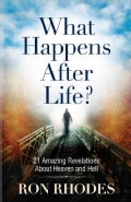 What Happens After Life?: 21 Amazing Revelations About Heaven and Hell (Paperback)