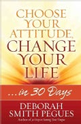 Choose Your Attitude, Change Your Life: In 30 Days (Paperback)