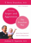Mastering Anger and Aggression: The Brazelton Way (Paperback)