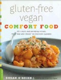 "Gluten-Free Vegan Comfort Food: 125 Simple and Satisfying Recipes from ""Mac n' Cheese"" to Chocolate Pudding (Paperback)"