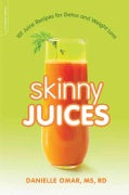 Skinny Juices: 101 Juice Recipes for Detox and Weight Loss (Paperback)