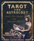 Tarot and Astrology: Enhance Your Readings With the Wisdom of the Zodiac (Paperback)