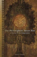 The Philosopher's Secret Fire: A History of the Imagination (Paperback)
