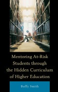 Mentoring At-Risk Students Through the Hidden Curriculum of Higher Education (Hardcover)
