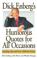 Dick Enberg's Humorous Quotes for All Occasions: Speaking Tips and over 1,000 One-Liners (Paperback)