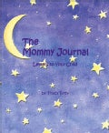 The Mommy Journal: Letters to Your Child (Spiral bound)