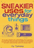 Sneakier Uses for Everyday Things (Paperback)