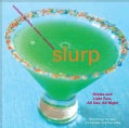 Slurp: Drinks and Light Fare, All Day, All Night (Paperback)